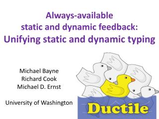 Always-available static and dynamic feedback: Unifying static and dynamic typing