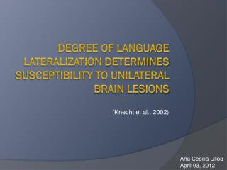 Degree of language lateralization determines susceptibility to unilateral brain lesions