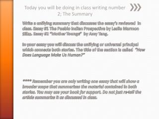 Today you will be doing in class writing number 2; The Summary