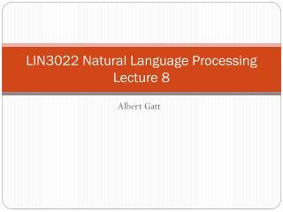 LIN3022 Natural Language Processing Lecture 8
