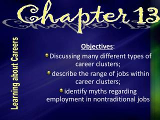 Objectives :   Discussing many different types of career clusters;