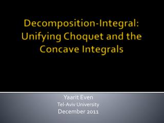 Decomposition-Integral: Unifying  Choquet  and the Concave Integrals