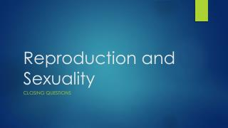 Reproduction and Sexuality