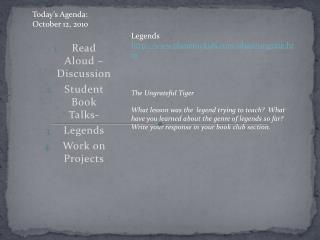 Read Aloud – Discussion Student Book Talks- Legends Work on Projects