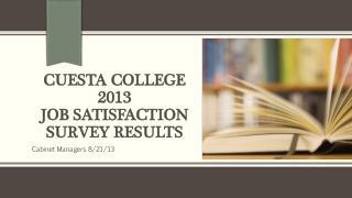 CUESTA COLLEGE  2013 JOB SATISFACTION SURVEY RESULTS