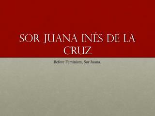 Sor  Juana I nés de la  cruz