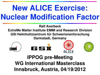 New ALICE  Exercise :  Nuclear Modification Factor