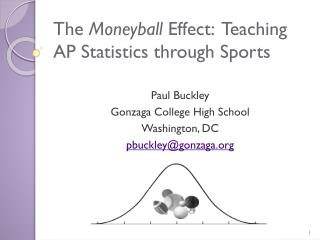 The  Moneyball  Effect:  Teaching AP Statistics through Sports