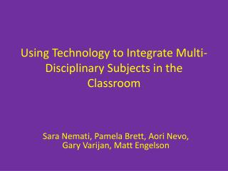 Using Technology to Integrate Multi-Disciplinary Subjects in the Classroom