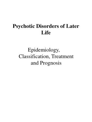 Psychotic Disorders of Later Life