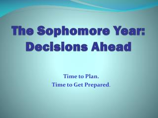 The  Sophomore  Year: Decisions Ahead