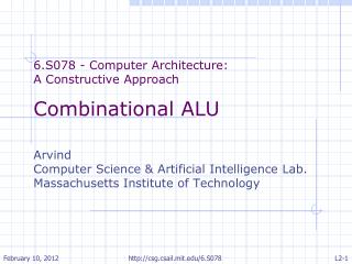 6.S078 - Computer Architecture:  A Constructive Approach Combinational ALU Arvind
