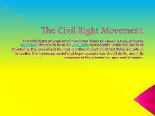 The Civil Right Movement.