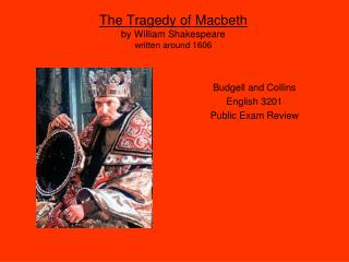 The Tragedy of Macbeth by William Shakespeare  written around 1606