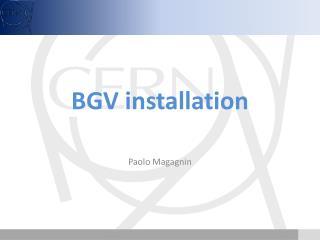 BGV  installation
