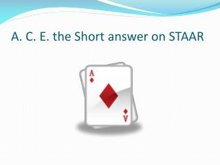 A. C. E. the Short answer on STAAR