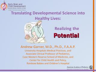 Translating Developmental Science into  Healthy  Lives: