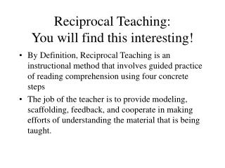 Reciprocal Teaching: You will find this interesting