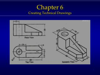 Chapter 6 Creating  T echnical Drawings
