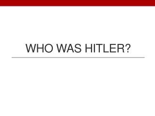Who was Hitler?