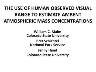THE USE OF HUMAN OBSERVED VISUAL RANGE TO ESTIMATE AMBENT ATMOSPHERIC MASS CONCENTRATIONS