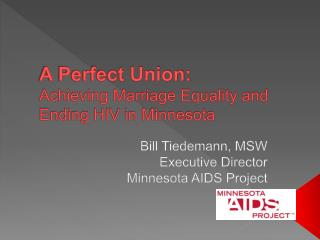 A Perfect Union:   Achieving Marriage Equality and Ending HIV in Minnesota
