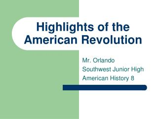 Highlights of the American Revolution