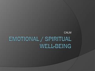 Emotional / Spiritual well-being
