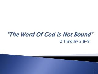 """The Word Of God Is Not Bound"""