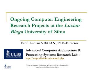 Ongoing Computer Engineering Research Projects at the Lucian Blaga University of Sibiu