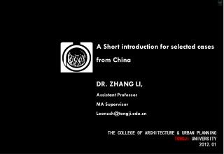 A Short introduction for selected cases from China DR. ZHANG LI,  Assistant  Professor