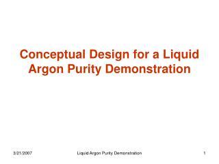 Conceptual Design for a Liquid Argon Purity Demonstration