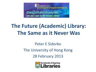 The Future (Academic) Library: The Same as it Never Was