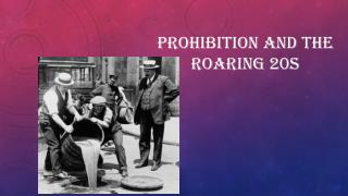 Prohibition and the roaring 20s