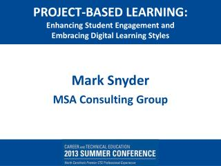 PROJECT-BASED LEARNING: Enhancing Student Engagement and Embracing Digital Learning Styles