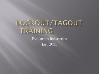 Lockout/ Tagout  Training
