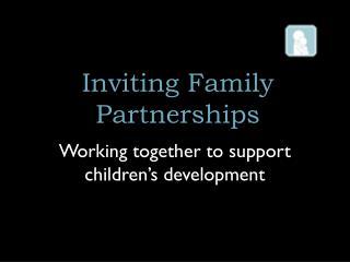 Inviting Family Partnerships