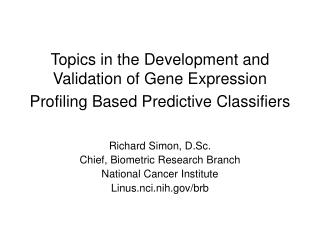 Topics in the Development and Validation of Gene Expression Profiling Based Predictive Classifiers