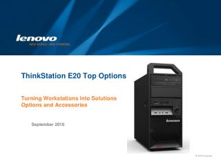 ThinkStation E20 Top Options