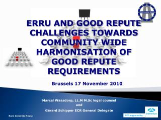 ERRU AND GOOD REPUTE CHALLENGES TOWARDS COMMUNITY WIDE HARMONISATION OF GOOD REPUTE REQUIREMENTS