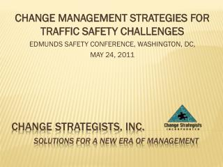 CHANGE STRATEGISTS, INC. SOLUTIONS FOR A NEW ERA OF MANAGEMENT