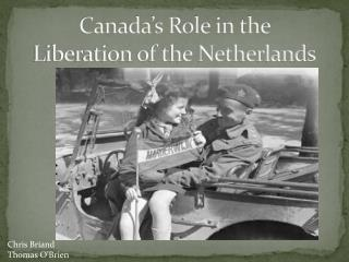 Canada's Role in the Liberation of the Netherlands