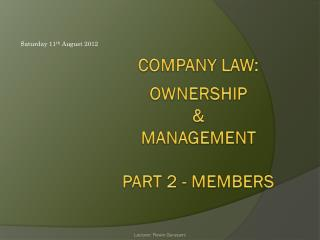 COMPANY LAW: Ownership &  Management Part 2 - MEMBERS