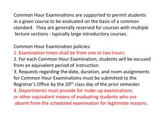 Common Hour Examinations are supported to permit students