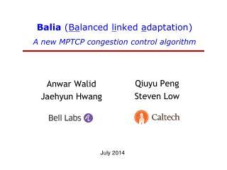 Balia  ( Ba lanced  li nked  a daptation)  A new MPTCP congestion control algorithm