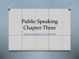 Public Speaking Chapter Three