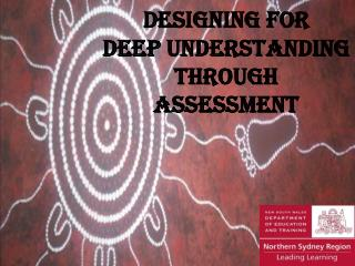 Designing for  Deep  understanding through Assessment