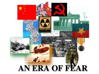 AN ERA OF FEAR