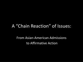 "A ""Chain Reaction"" of Issues:"