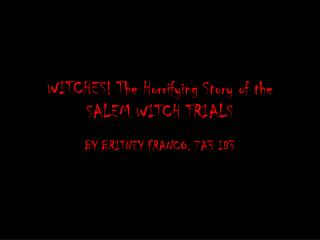 WITCHES! The Horrifying Story of the SALEM WITCH TRIALS